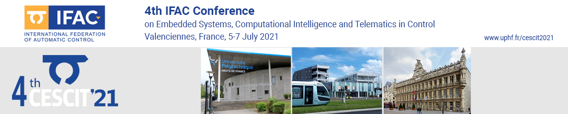 4th IFAC Conference on Embedded Systems, Computational Intelligence and Telematics in Control - Valenciennes, France, 5-7 July 2021