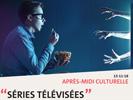 [Conférence] Les séries télévisées | Jeudi 15 novembre 2018 de 14h à 17h – Bâtiment Matisse -  FLLASH - Amphithéâtre 150