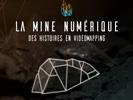 [#Vidéomapping] La Mine Numérique > Partez à la découverte du monde minier les 1er et 2 février prochains