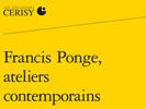 """Publication """"Francis Ponge, ateliers contemporains"""""""
