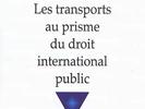 [Publication ouvrage] « Les transports au prisme du droit international » Editions Pédone | Sous la direction de Saïda El Boudouhi