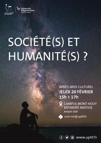 Société(s) et humanité(s) > Après-midi culturel > Jeudi 20 février de 15h à 17h | Campus Mont Houy - Bâtiment Matisse - Amphithéâtre 500