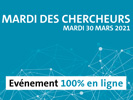 [30/03/2021] Mardi des chercheurs > L'édition 2021 du Mardi des Chercheurs se déroulera le 30 mars 2021, en ligne, étant donné le contexte sanitaire.